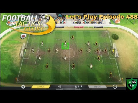 Win and We're In-Let's Play Football Tactics & Glory Ep. 88 |