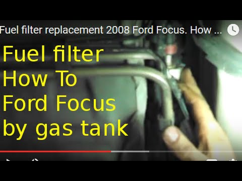 Fuel filter replacement 2008 Ford Focus How to change gas filter