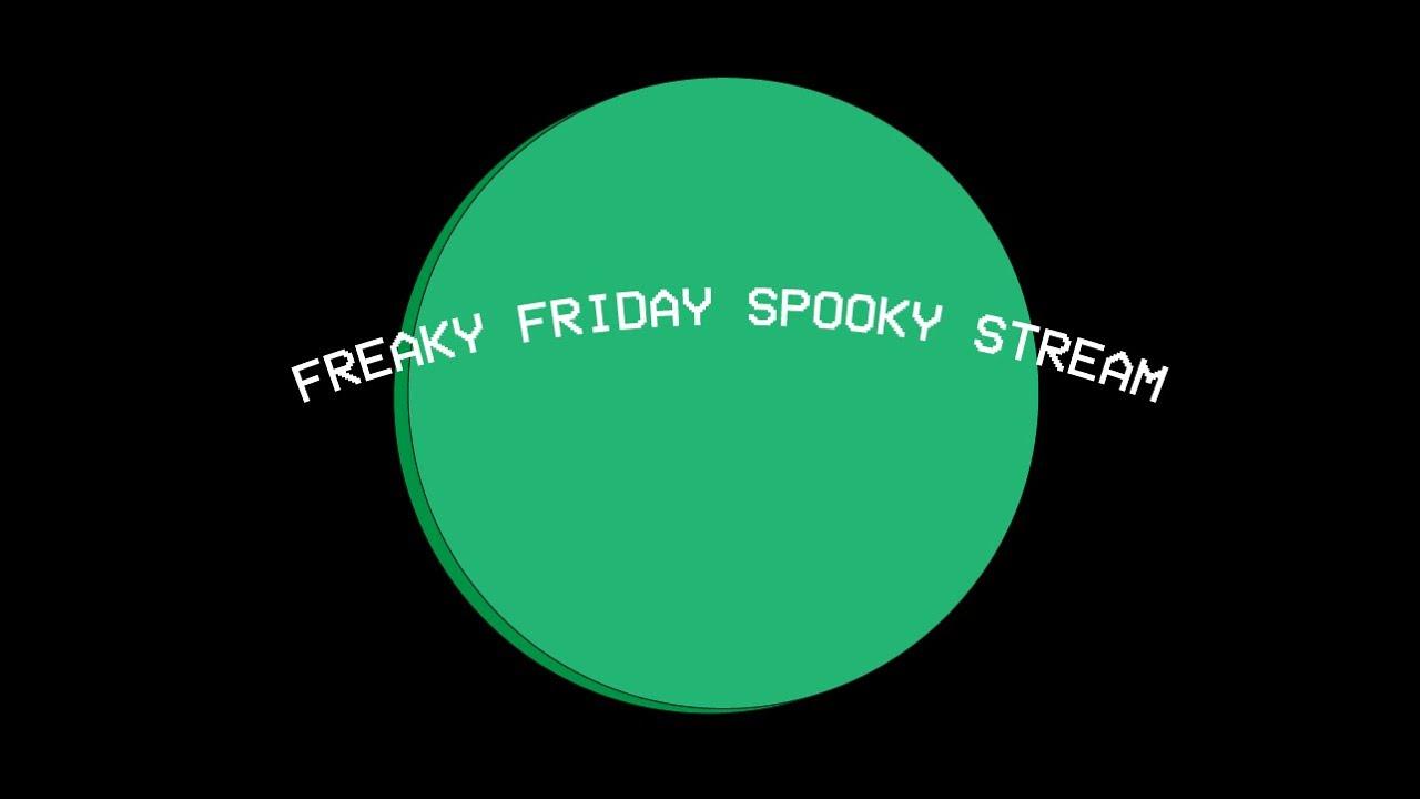 Freaky Friday Stream