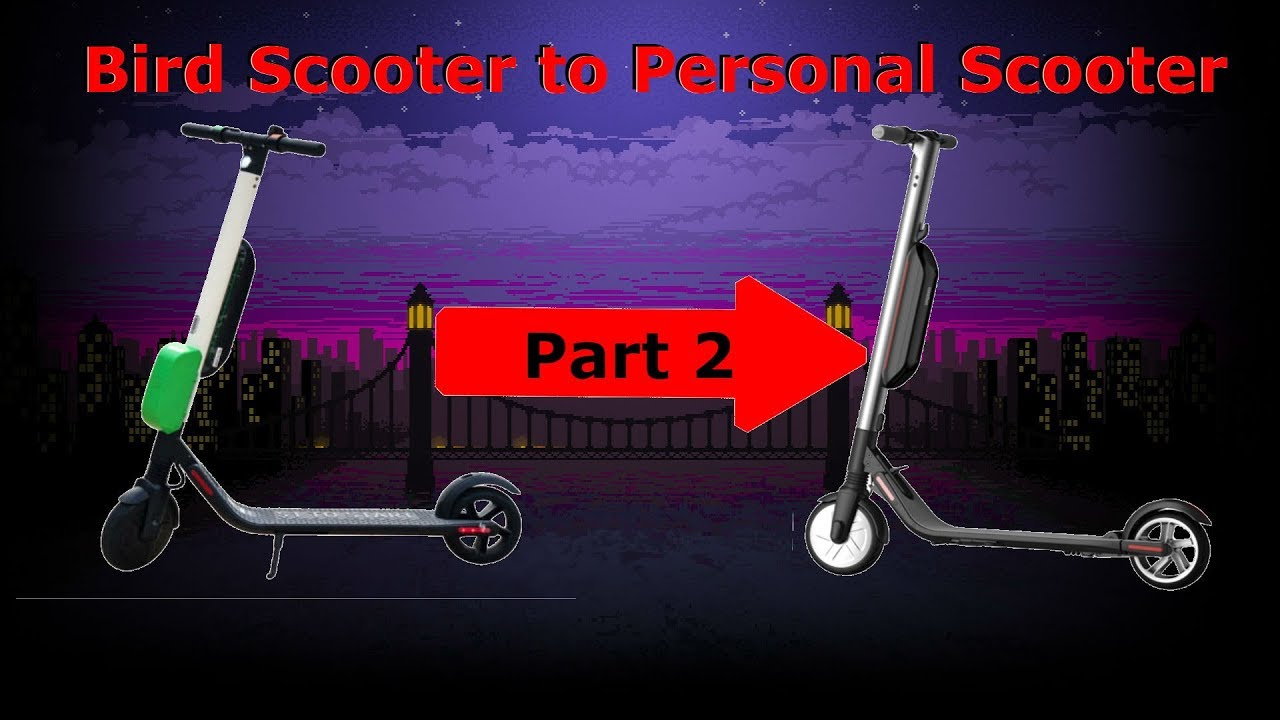 Bird Scooter to Personal Scooter Tutorial [Part 2]