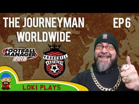FM18 - Journeyman Worldwide - EP6 - THE LEAGUE! - Churchill Bros India - Football Manager 2018
