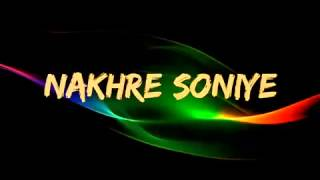 Nakhre Soniye | Latest Punjabi songs 2014