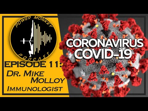 Power Monkey Podcast Episode 11- COVID19 With Immunologest Dr. Mike Molloy