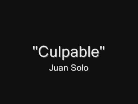 Juan Solo - Culpable (letra)