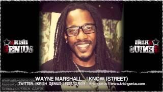 Wayne Marshall - I Know (Street) June 2013