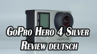 GoPro HERO 4 Silver Test deutsch | Action Kamera Review inkl. Testaufnahmen