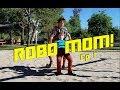 ROBOT MOM - RAISING A ROBOT IS HARD - EPISODE 1