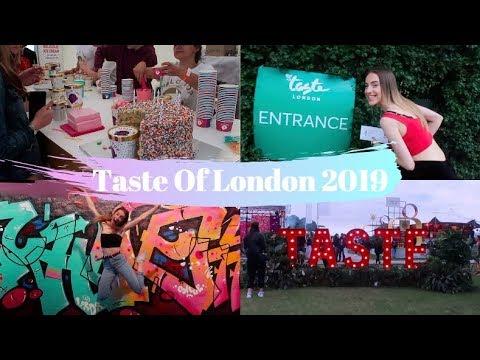 Taste Of London: 2019!!!