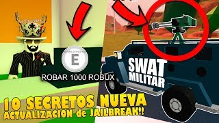 THE 10 SECRETS OF THE NEW JAILBREAK UPDATE!! Roblox