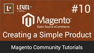 Magento Community Tutorials #10 - Creating a Simple Product