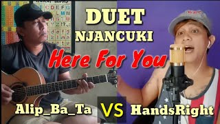 Gambar cover Duet Njancuki ( Here For You _Fire House) Alip_Ba_Ta vs HandsRight