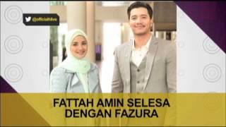 Fattah Amin selesa dengan Fazura