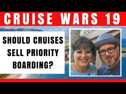 Should Cruises Sale Priority Boarding? - Cruise Wars 19