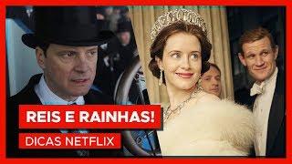 THE CROWN e mais reis e rainhas! | DICAS NETFLIX #3