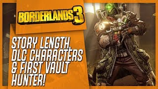 BORDERLANDS 3 Info Dump: Story Length, DLC Characters, & The First Vault Hunter!