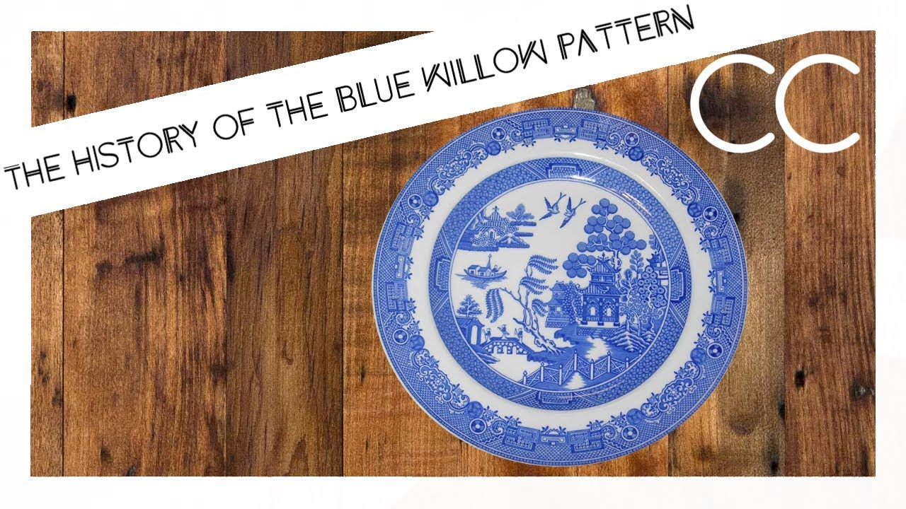 Exploring The Blue Willow Pattern What Does British Tableware Have To Do With Opium Wars
