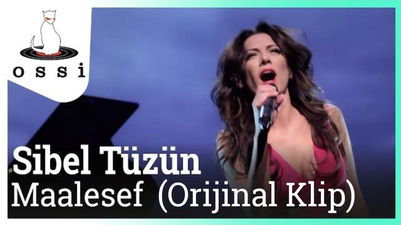 Sibel Tüzün - Maalesef (Orijinal klip)