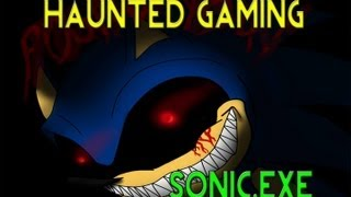 Haunted Gaming - Sonic.exe Version 4 (w/ Download Link)