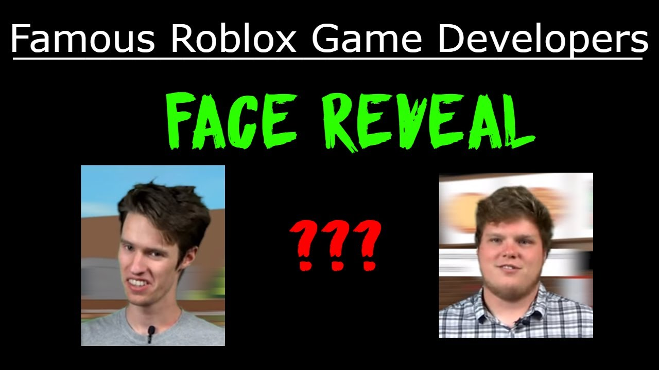 Famous Roblox Game Developers Face Reveal Youtube