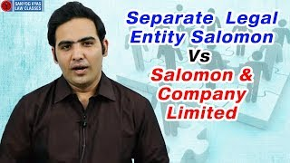 Separate Legal Entity Salomon Vs Salomon & Company Limited explained by Advocate Sanyog Vyas