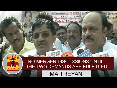 No Merger Discussions until the two demands are fulfilled - Maitreyan | Thanthi TV