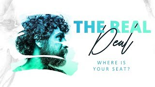 The Real Deal | Where Is Your Seat?