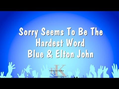 Sorry Seems To Be The Hardest Word - Blue & Elton John (Karaoke Version)