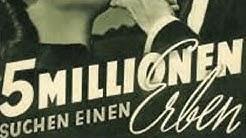Filmvorschau: Fünf Millionen suchen einen Erben 1938