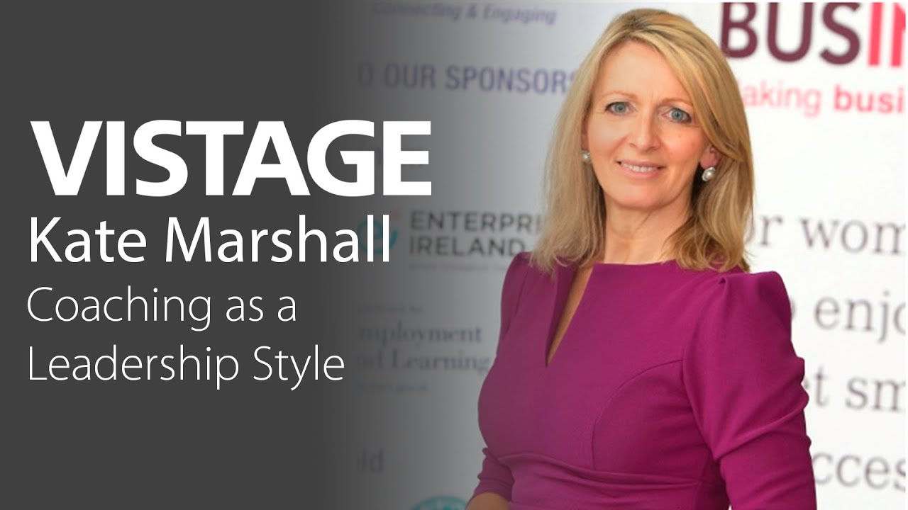 Coaching as a Leadership Style Kate Marshall Vistage Speaker