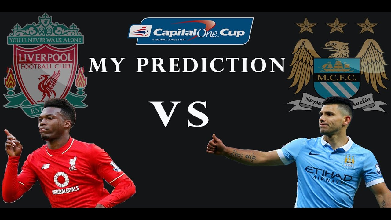 Capital One Cup Final: Liverpool vs Manchester City ...