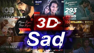 Sad 3D Songs || Sad 3d songs headphones || Sad 3d audio || 2020 Sad song 3d || Breakup 3D Songs