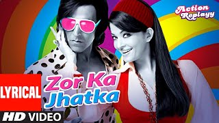 Lyrical: Zor Ka Jhatka | Action Replayy |Akshay Kumar,Aishwarya Rai Bachchan | Daler Mehndi, Richa S