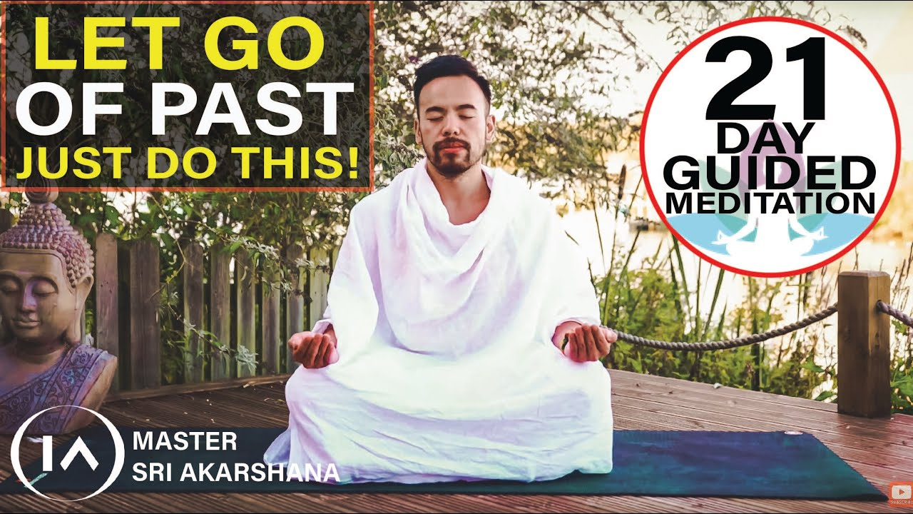 Powerful Guided Meditation for Letting Go | Practice for 21 Days for Best Results