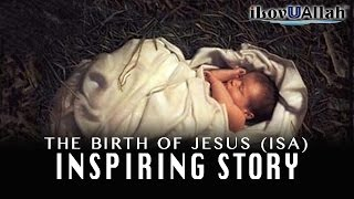 The Birth Of Jesus (Isa) | *Inspiring Story*