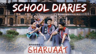 School Diaries | EP:1- Sharuaat | The School Memories | Kamineyfrendzz