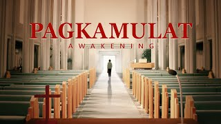 "The Lord Has Come Back | Tagalog Gospel Movie | ""Pagkamulat"" 