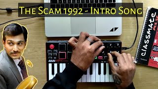 The Scam 1992 - Intro Theme (Cover) | The Harshad Mehta Story | Sony Liv