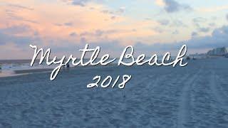MYRTLE BEACH VLOG MONTAGE 2018