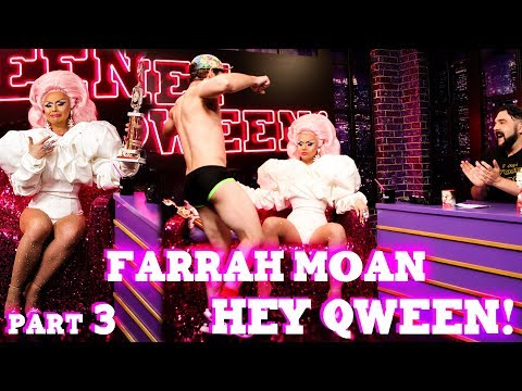 FARRAH MOAN on Hey Qween! with Jonny McGovern- Part 3