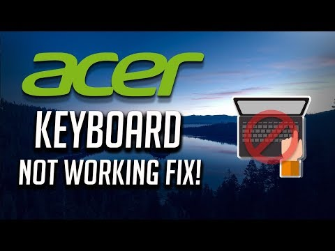 Fix Acer Keyboard Not Working Windows 10/8/7 - [3 Solutions 2020]