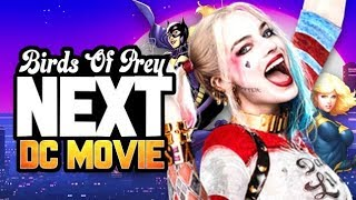 BIRDS OF PREY Is The NEXT DC UNIVERSE MOVIE - DC SDCC18