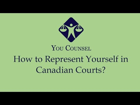How To Represent Yourself In Canadian Courts?