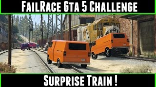 FailRace Gta 5 Challenge Surprise Train