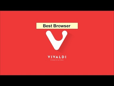Best Browser; The fastest browser : Vivaldi  [Download + Review]