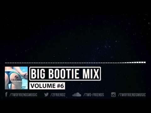 Big Bootie Mix, Volume 6 - Two Friends