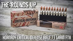 The Rounds Up - Hornady Critical Defense Rifle 73 Grain Testing & Review