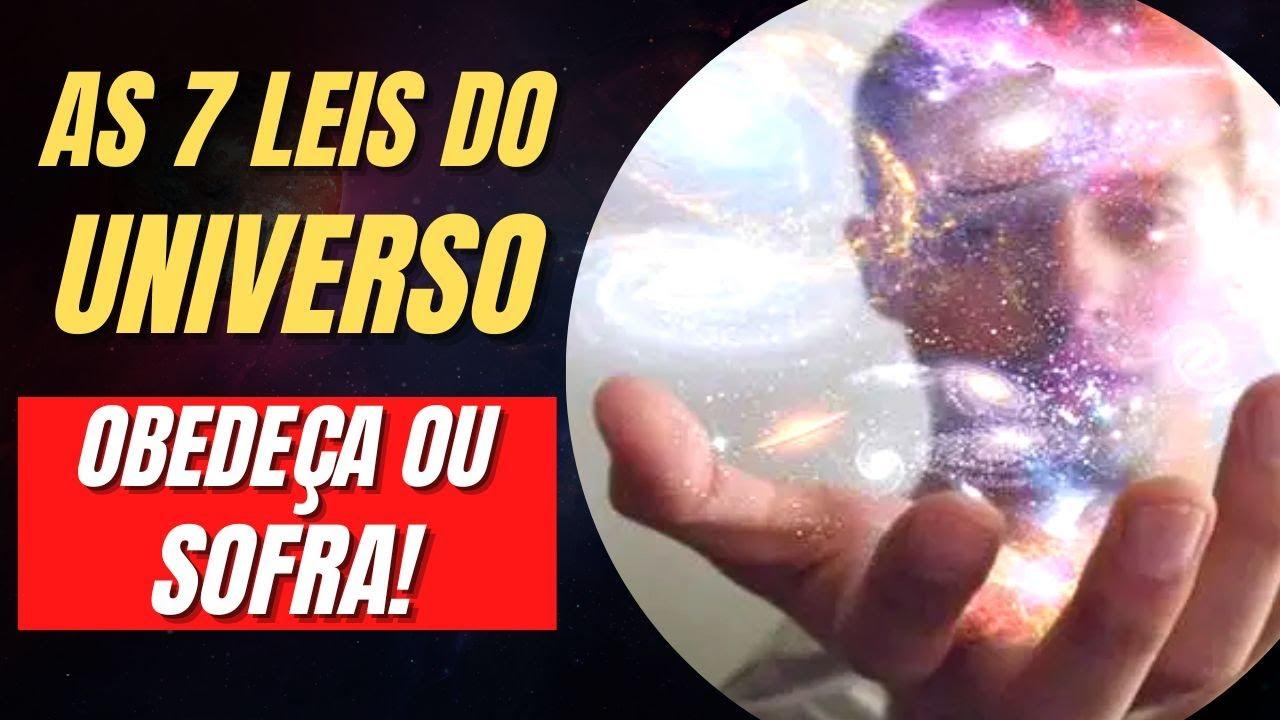 As 7 Leis Do Universo Use As Leis Ao Seu Favor Youtube