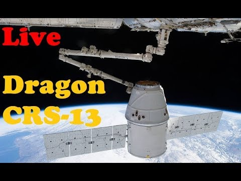 LIVE: SpaceX Dragon CRS-13 Spacecraft Rendezvous with the ISS