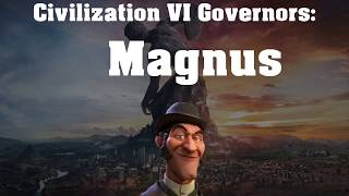 Video Civilization VI Rise and Fall Governor Spotlight - Magnus download MP3, 3GP, MP4, WEBM, AVI, FLV Maret 2018