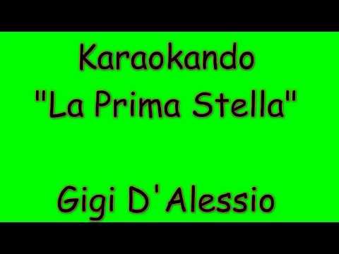 Karaoke Italiano - La Prima Stella - Gigi D'alessio ( Testo )